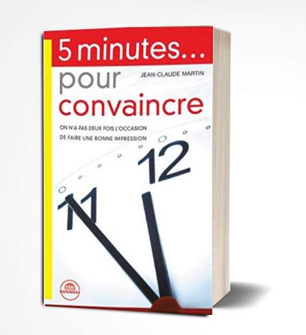 livre 5 minutes ...pour convaincre jean-CLAUDE martin PDF
