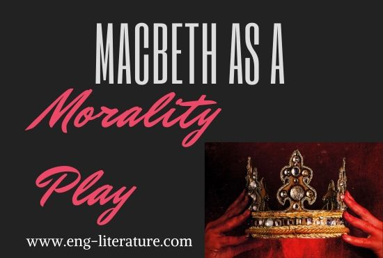 Consider Shakespeare's Macbeth as Morality Play or What moral we got from Macbeth?