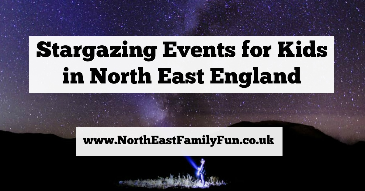 Our guide to Stargazing Events for kids in North East England 2017