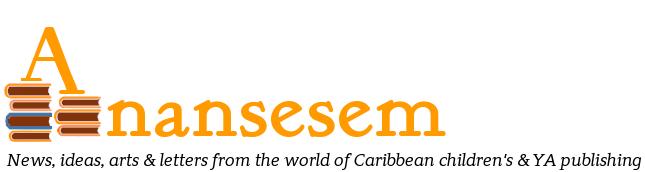 Anansesem: Caribbean Children's & YA Literature Magazine