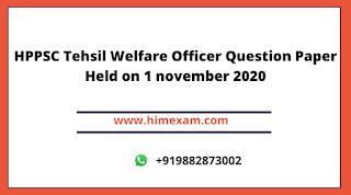 HPPSC Tehsil Welfare Officer Question Paper Held on 1 november 2020