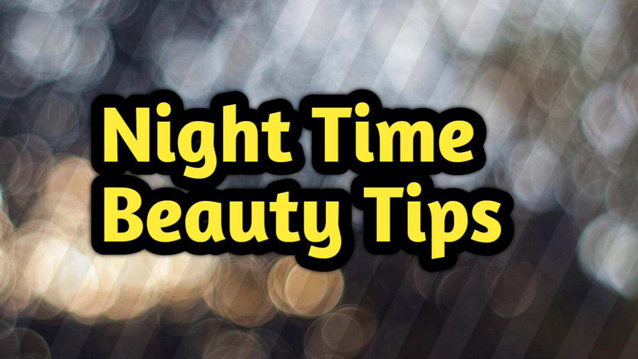 night beauty tips for glowing skin