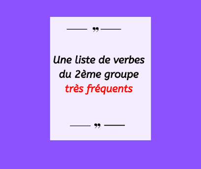 Une liste de verbes du 2ème groupe très fréquents