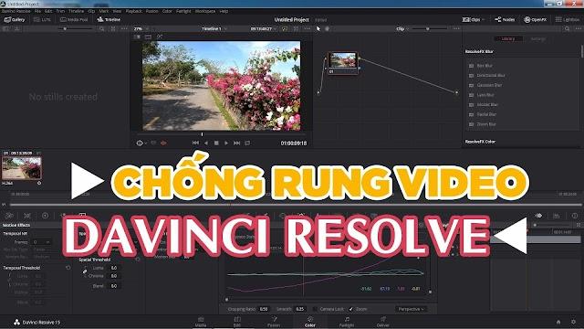 Hướng dẫn chống rung cho video bằng Davinci Resolve