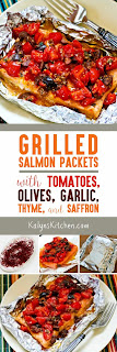 Grilled Salmon Packets with Tomatoes, Olives, Garlic, Thyme, and Saffron found on KalynsKitchen.com