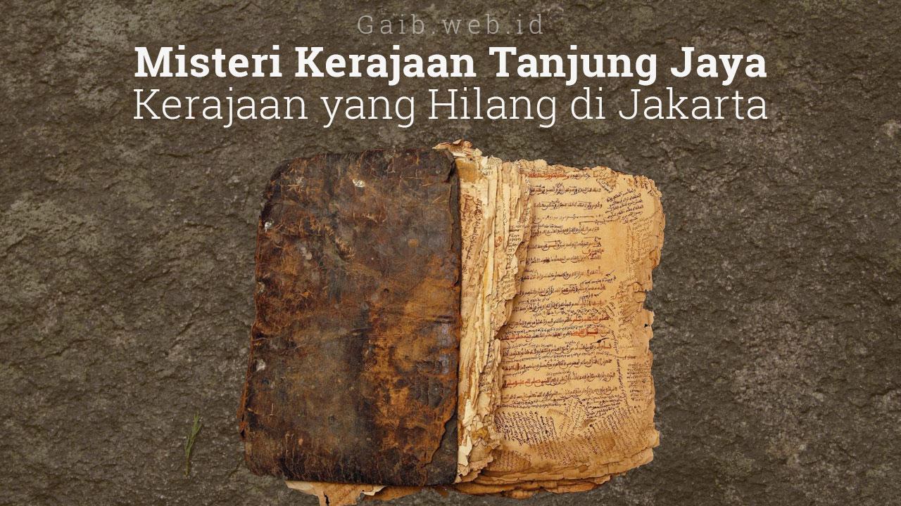 Misteri Kerajaan Tanjung Jaya, Kerajaan yang Hilang di Jakarta
