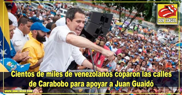 Cientos de miles de venezolanos coparon las calles de Carabobo para apoyar a Juan Guaidó