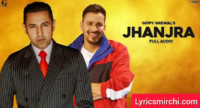 Jhanjra झांजरा Song Lyrics | Gippy Grewal | Latest Punjabi Song 2020