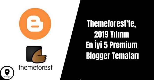 Themeforest'te, 2019 Yılının En İyi 5 Premium Blogger Temaları