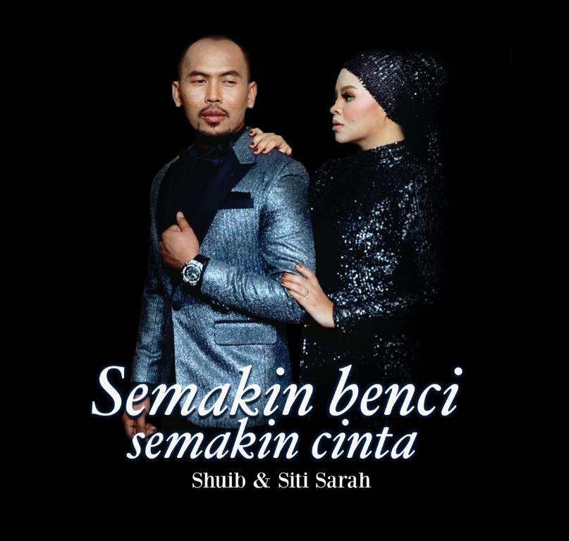 Lirik Lagu Shuib, Siti Sarah - Semakin Benci Semakin Cinta