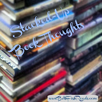 Stacked-Up Book thoughts: Book reviews for mid-June