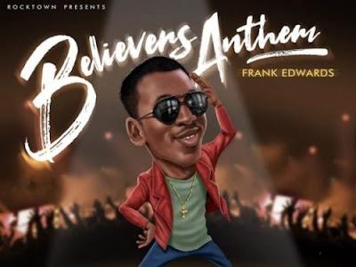 "[Audio + Video] Frank Edwards – ""Holy"" (Believers Anthem)"
