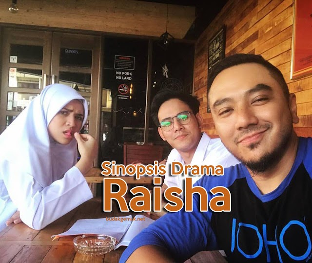 Sinopsis Drama Raisha