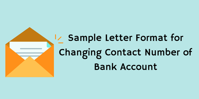 Sample letter format for changing contact number of bank account mobile number change sample letter format spiritdancerdesigns Images