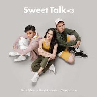 Lirik Lagu Sheryl Sheinafia & Rizky Febian Feat. Chandra Liow - Sweet Talk