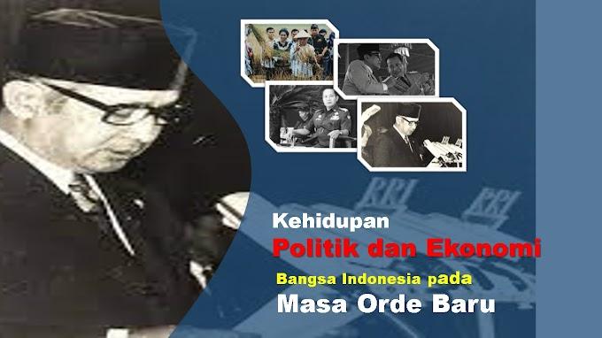 Kehidupan Politik dan Ekonomi Bangsa Indonesia pada Masa Orde Baru