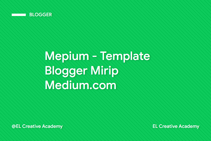 Mepium, Template Blogger [Blogspot] Mirip Medium