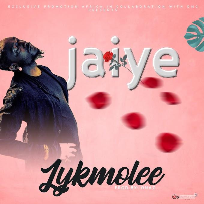 [Music]-Lykmolee-Jaiye-prod.by-Onaz.