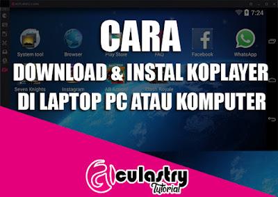 Cara Download dan Install Aplikasi Koplayer di PC/Laptop atau Komputer