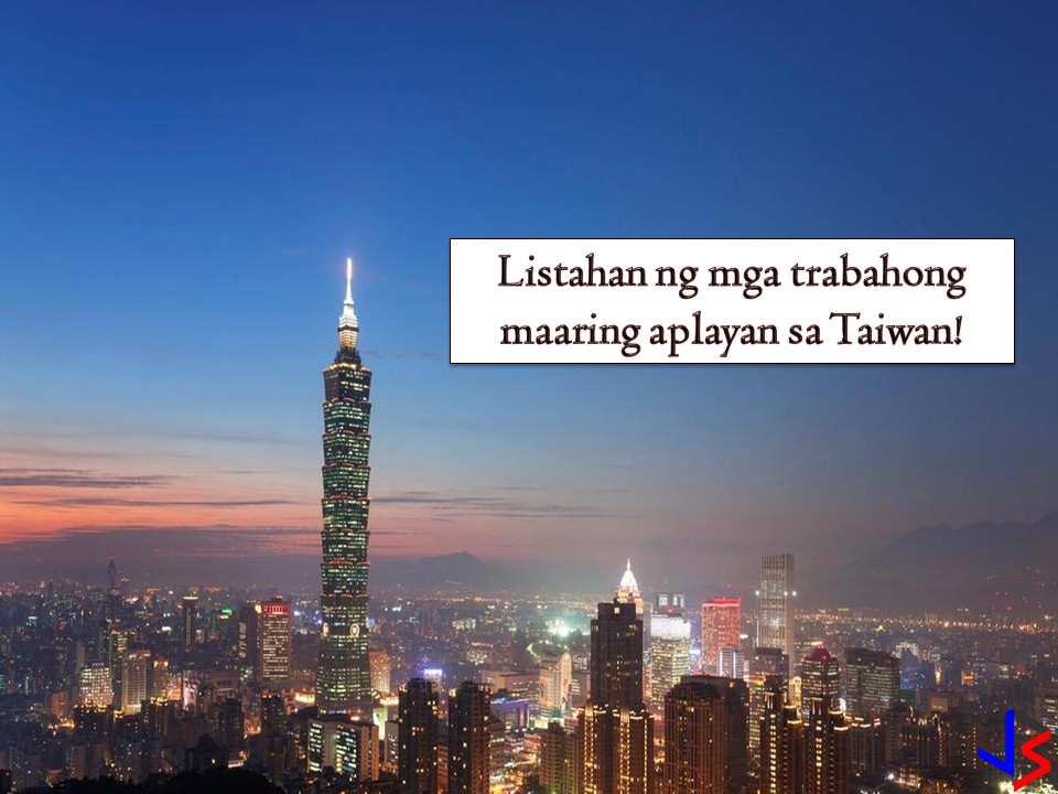 The following are job orders approved by the Philippine Overseas Employment Administration (POEA) to Taiwan. The country is looking for the following; factory workers, nursing aides, teacher, translator, caretaker, engineer, entertainer, and domestic helper. Jbsolis.net is NOT a recruitment agency and we are NOT processing nor accepting applications for jobs abroad. All information in this article is taken from the website of POEA — www.poea.gov.ph for general purposes only. Recruitment agencies are being linked to each job orders so that interested applicants may know where to coordinate and apply for their desired position. Interested applicant may double-check the job orders as well as the licensed of the hiring recruitment agencies in POEA website to make sure everything is legal.