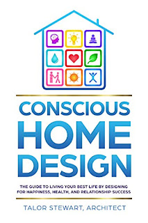 Conscious Home Design: The Guide to Living Your Best Life by Designing for Happiness Health and Relationship Success book promotions by Talor Stewart