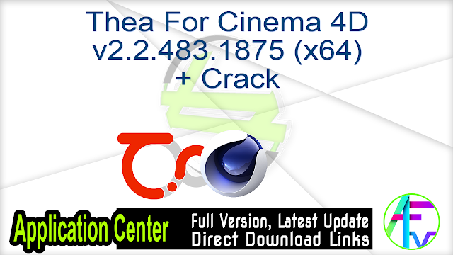 Thea For Cinema 4D v2.2.483.1875 (x64) + Crack