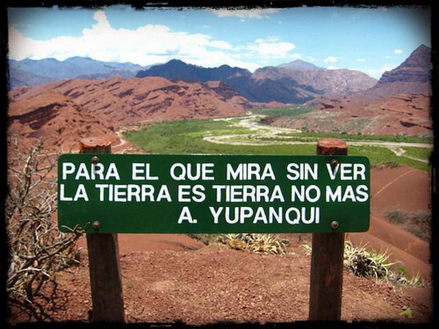 Para el que mira sin ver,la tierra es tierra nomás- Athahualpa Yupanqui