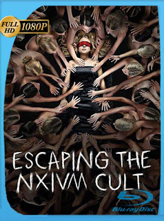 Escapando al culto NXIVM (2019) HD [1080p] Latino [GoogleDrive] PGD