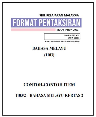 Format Pentaksiran Contoh Item Bahasa Melayu Spm 1103 Mulai 2021 Skor A Bm Spm Pt3