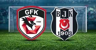 CANLI İZLE Beşiktaş Gaziantep FK Maçı izle