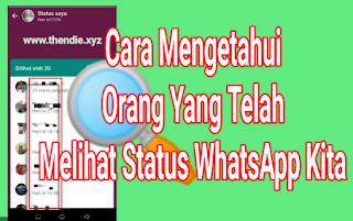 Cara Mengetahui Siapa Yang Melihat Story WhatsApp Anda dengan Mudah