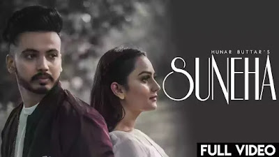 Checkout Song Suneha Lyrics penned by Navvi and sung by Hunar Buttar