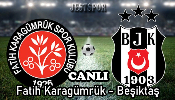 Fatih Karagümrük - Beşiktaş Jestspor izle