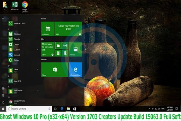 Ghost Windows 10 Pro (x32-x64) Version 1703 Full Soft mới nhất