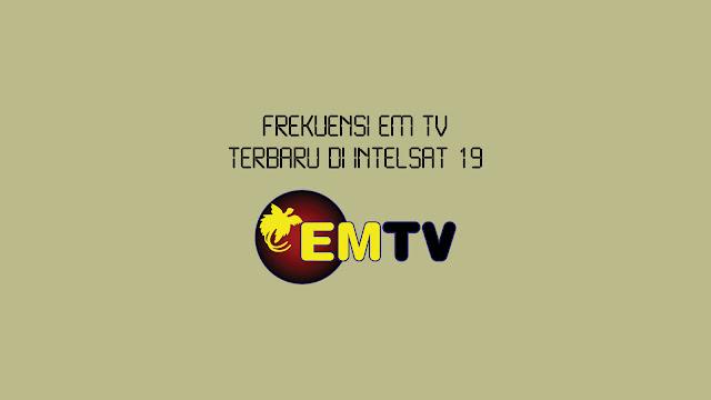 Frekuensi EM TV Terbaru di Intelsat 19
