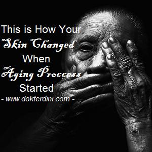 kulit tua, kulit pada proses penuaan, aging proccess