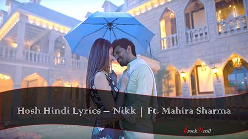 Hosh-Hindi-Lyrics-Nikk-Ft-Mahira-Sharma