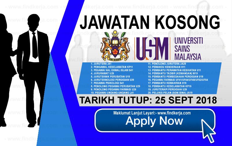 Jawatan Kerja Kosong USM - Universiti Sains Malaysia logo www.ohjob.info www.findkerja.com september 2018