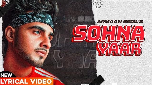 Sohna Yaar Lyrics - Armaan Bedil,Sohna Yaar Lyrics