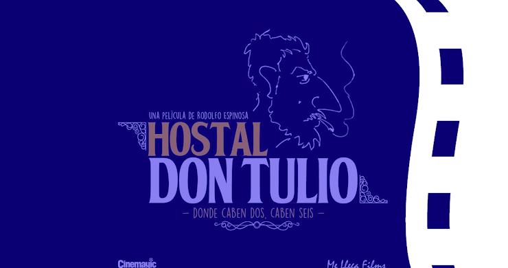 """Estreno de """"Hostal Don Tulio"""" cuarta película del director de """"Otros 4 Litros"""""""