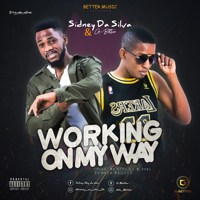 Sidney Da Silva X G Better - Working On My Way (Prod. Singha & 808)