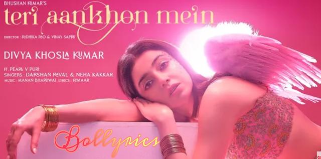 Teri Aankhon Mein Lyrics & Download   Neha Kakkar & Darshan Raval