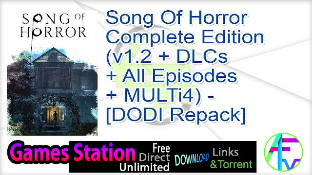 Song Of Horror Complete Edition (v1.2 + DLCs + All Episodes + MULTi4) – [DODI Repack]
