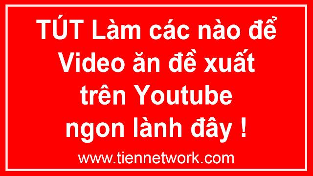 Làm cách nào để Video cắn đề xuất trên Youtube 2019