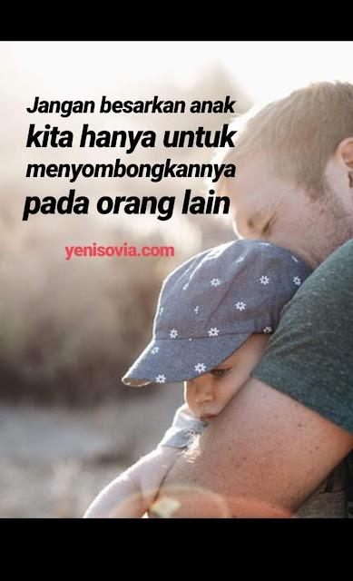 kata-kata bijak yang memotivasi ayah bunda dalam mengasuh anak
