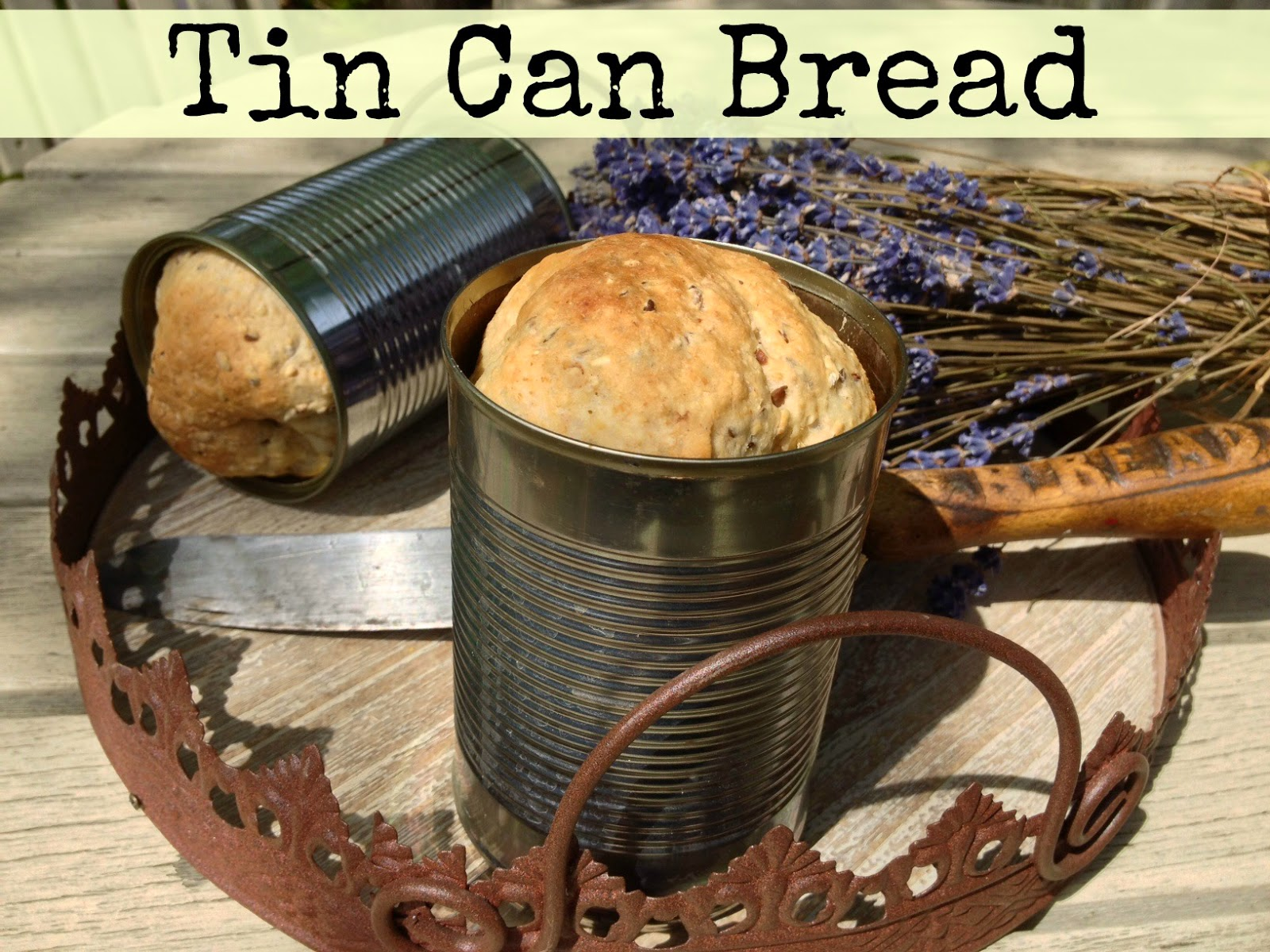 How to make bread in tin cans
