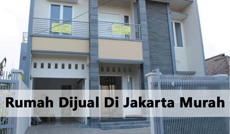 Rumah Dijual Di Jakarta Murah