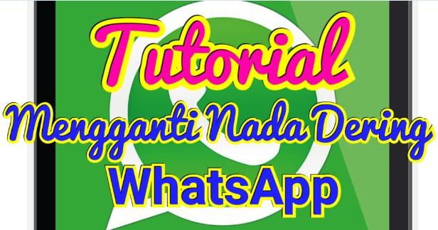Cara Mudah Mengubah Nada Dering WhatsApp