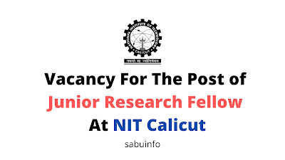 Vacancy For The Post of Junior Research Fellow At NIT Calicut. Apply Now