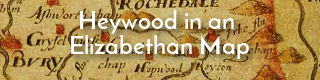 Link to article about Heywood, Lancashire on an Elizabethan map